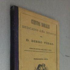 Libros antiguos: CUENTOS MORALES DEDICADOS A LA INFANCIA / D. DIEGO VIDAL / MADRID 1901. Lote 65404971