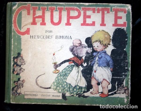 CHUPETE - MERCEDES LLIMONA - EDICIONES CHICOS - ILUSTRADO COLOR - TAPA DURA - (Libros Antiguos, Raros y Curiosos - Literatura Infantil y Juvenil - Cuentos)