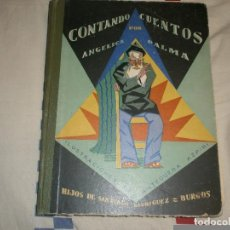 Libros antiguos: CONTANDO CUENTOS, POR ANGELICA PALMA. 1ª EDICIÓN (1930) HIJOS DE SANTIAGO RODRIGUEZ, BURGOS. Lote 65902378