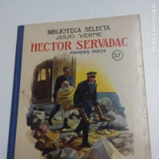 Libros antiguos: HECTOR SERVADAC. BIBLIOTECA SELECTA RAMÓN SOPENA. Lote 67310585