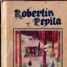 Libros antiguos: DOMINGO DEL LIRIO : ROBERTIN Y PEPITA (SANTIAGO VIVES, 1930). Lote 67639389