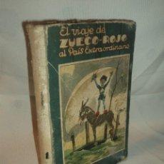 Libros antiguos: EL VIAJE DE ZUECO ROJO AL PAIS EXTRAORDINARIO - CUENTOS DE CALLEJA. Lote 68975681