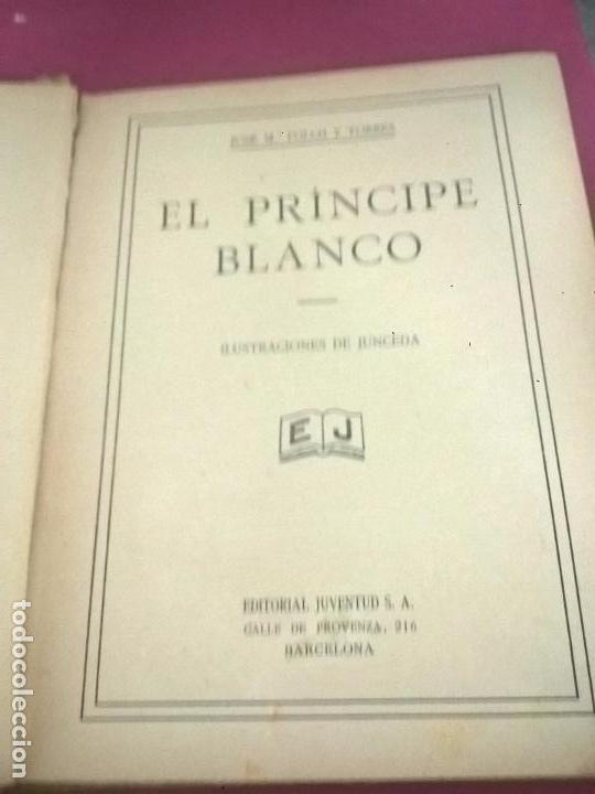 Libros antiguos: EL PRINCIPE BLANCO, FOLCH Y TORRES, 1927, ILUSTRACIONES DE JUNCEDA - Foto 2 - 69286753