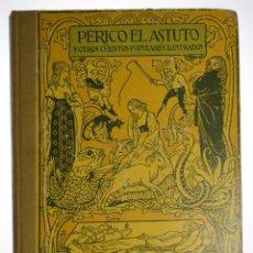 Libros antiguos: PERICO, EL ASTUTO, Y OTROS CUENTOS POPULARES ILUSTRADOS. Lote 69449317