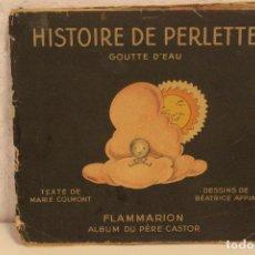 Libros antiguos: HISTOIRE DE PERLETTE GOUTTE D'EAU. TEXTE DE MARIE COLMONT. DESSINS DE BÉATRICE APPIA. 1936. Lote 69883733