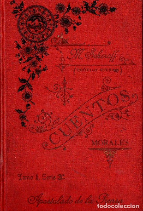 MARTIN SCHEROFF Y AVI : CUENTOS MORALES (APOSTOLADO. C. 1900) 468 PÁGINAS MUY ILUSTRADAS. (Libros Antiguos, Raros y Curiosos - Literatura Infantil y Juvenil - Cuentos)