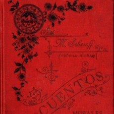 Libros antiguos: MARTIN SCHEROFF Y AVI : CUENTOS MORALES (APOSTOLADO. C. 1900) 468 PÁGINAS MUY ILUSTRADAS.. Lote 71832167
