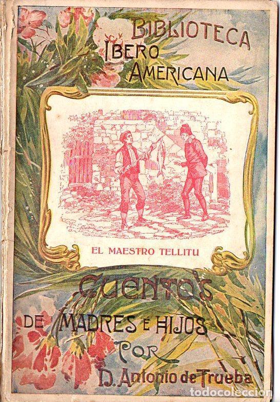 ANTONIO DE TRUEBA : CUENTOS DE MADRES E HIJOS - EL MAESTRO TELLITU (PERELLÓ Y VERGÉS, S/F) (Libros Antiguos, Raros y Curiosos - Literatura Infantil y Juvenil - Cuentos)