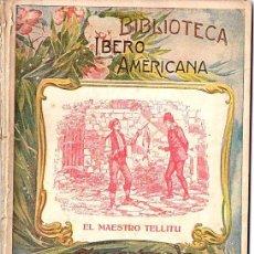 Libros antiguos: ANTONIO DE TRUEBA : CUENTOS DE MADRES E HIJOS - EL MAESTRO TELLITU (PERELLÓ Y VERGÉS, S/F). Lote 71834743