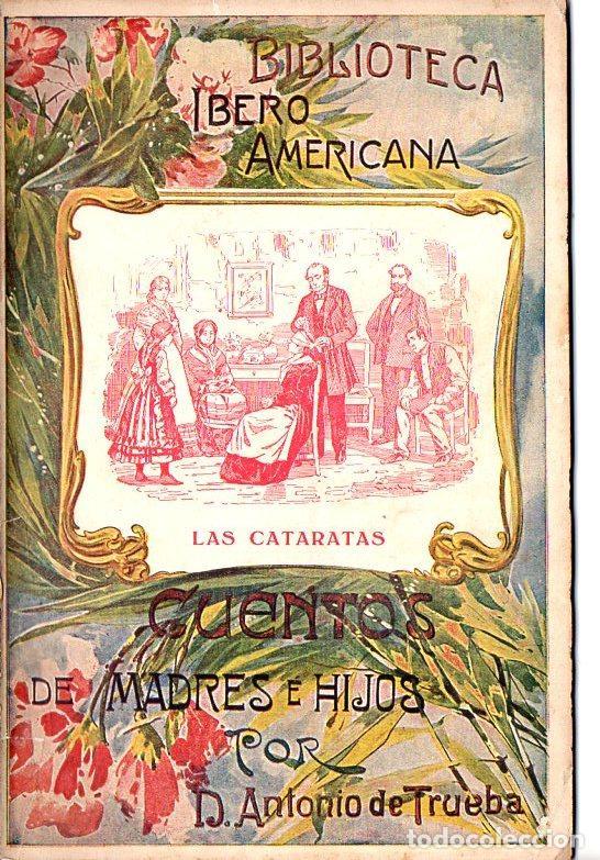 ANTONIO DE TRUEBA : CUENTOS DE MADRES E HIJOS - LAS CATARATAS (PERELLÓ Y VERGÉS, S/F) (Libros Antiguos, Raros y Curiosos - Literatura Infantil y Juvenil - Cuentos)