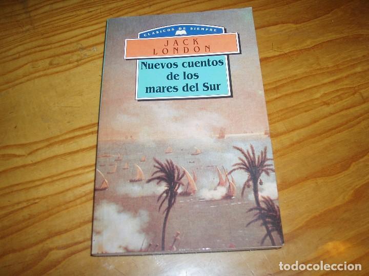 NUEVOS CUENTOS DE LOS MARES DEL SUR - JACK LONDON (Libros Antiguos, Raros y Curiosos - Literatura Infantil y Juvenil - Cuentos)
