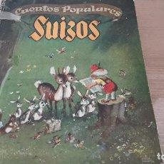 Libros antiguos: CUENTOS POPULARES SUIZOS ORIGINALES DE ANNA KELLER. ILUSTRACIONES JESÚS BLANCO. EDITORIAL MOLINO. Lote 72214839