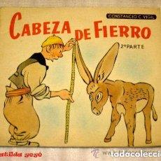 Libros antiguos: CABEZA DE FIERRO. CONSTANCIO C. VIGIL. 1920.. Lote 72876455