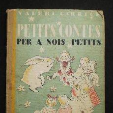 Libros antiguos: VALERI CARRICK: PETITS CONTES PER A NOIS PETITS, ED. JOVENTUT, 1935. Lote 73057139