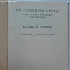 Libros antiguos: THE CREEPIE-STOOL. ELIZABETH FLEMING. ILUSTRADO POR HUGH CHESTERMAN.. Lote 73080966
