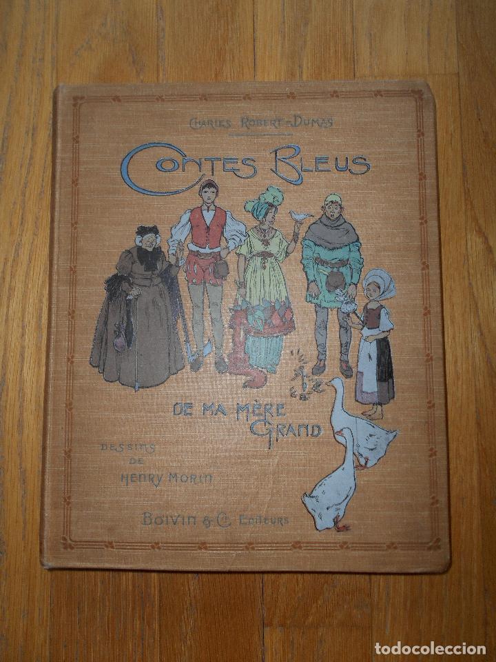 CONTES BLEUS, DE MA MERE GRAND CHARLES ROBERT DUMAS, 1913 EN FRANCES MODERNISMO (Libros Antiguos, Raros y Curiosos - Literatura Infantil y Juvenil - Cuentos)