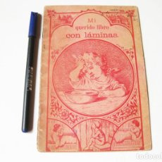 Libros antiguos: CUENTO MI QUERIDO LIBRO CON LAMINAS. 1900 APROXIMADAMENTE. Lote 74478963