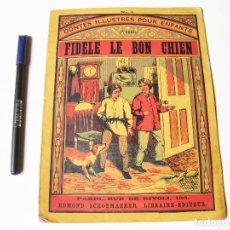 Libros antiguos: CUENTOS ILUSTRADOS PARA NIÑOS. CONTES ILLUSTRES POUR ENFANTS Nº 4. FIDELE LE BON CHIEN. . Lote 74606535