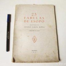 Libros antiguos: LIBRO DE LAS 25 FABULAS DE ESOPO VERIFICADAS POR ANTONIO GARCIA MUÑOZ. 1957. Lote 74764363