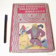 Libros antiguos: LOS TERRIBLES GIGANTES BARBUDOS. EDITORIAL SATURNINO CALLEJA. 1936. DIBUJOS DE PENAGOS.. Lote 74968479