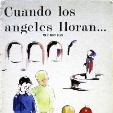 Libros antiguos: CUANDO LOS ÁNGELES LLORAN. CONSTANTINO BENITO PLAZA. ED. CANTÁBRICA 1970.. Lote 75083695