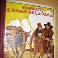 Libros antiguos: CUENTO JAUMET L'HOME DE LA VACA , ILUSTRACIONES OPISSO 1933 . RONDALLES POPULARS VOLUMEN XV. Lote 75925991