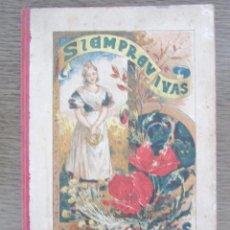 Libros antiguos: SIEMPREVIVAS Y AMAPOLAS. JULIÁN BASTINOS. BIBLIOTECA IBERO-AMERICANA. 1923.. Lote 76294991
