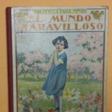 Libros antiguos: BIBLIOTECA PARA NIÑOS-EL MUNDO MARAVILLOSO-RAMÓN SOPENA - TDK235. Lote 76570779