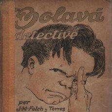 Libros antiguos: LIBRO BIBLIOTECA PATUFET VOLÙM XIII BOLAVÀ DETECTIVE PER J.M. FOLCH I TORRES. Lote 76755147