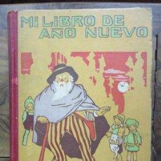 Libros antiguos: MI LIBRO DE AÑO NUEVO. 1921.. Lote 76891623