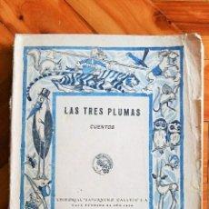 Libros antiguos: LAS TRES PLUMAS CUENTOS. SATURNINO CALLEJA. Lote 78316369