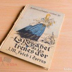 Libros antiguos: JOSEP Mª FOLCH I TORRES - LA ROSABEL DE LES TRENES D'OR - BIBLIOTECA PATUFET Nº 50 - 1925. Lote 78572881