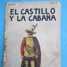 Libros antiguos: COLECCION INFANTIL , SERIE I NUMERO 7 , EL CASTILLO Y LA CABAÑA , DETRAS FRANCISCO JOSE I , SOPENA . Lote 78797993