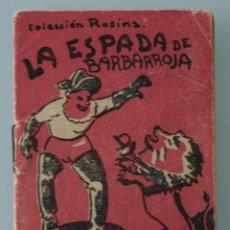 Libros antiguos: ANTIGUO CUENTO LA ESPADA DE BARBAROJA COLECCIÓN ROSINA AGUILAR DE SERRA ED PATRIÓTICAS Nº 7 CÁDIZ . Lote 78846961
