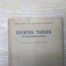 Libros antiguos: CUENTOS TURCOS ( NARRACIONES POPULARES DE ORIENTE ).TRADUCIDOS POR L. ASTRANA MARIN 1920. Lote 79814337