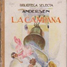 Libros antiguos: LA CAMPANA ANDERSEN SOPENABIBLIOTECA SELECTA1942. Lote 79979329