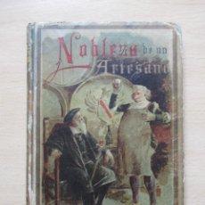 Libros antiguos: NOBLEZA DE UN ARTESANO (CUENTOS MORALES). Lote 80246753