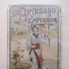 Libros antiguos: DE ARTESANO A EMPERADOR – EL PALACIO ENCANTADO. Lote 80734790