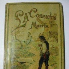 Libros antiguos: LA COMADRE MUERTE - EDITORIAL SATURNINO CALLEJA - 1893 - CUENTOS MORALES. Lote 81110464
