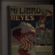 Libros antiguos: MI LIBRO DE REYES AA. VV. BURGOS. 1922. HIJOS DE SANTIAGO RODRÍGUEZ.. Lote 50995425