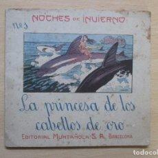 Libros antiguos: LA PRINCESA DE LOS CABELLOS DE ORO (CUENTO JAPONÉS) LA INGRATITUD (CUENTO RUSO), POR JOSÉ CARNER. Lote 82745076