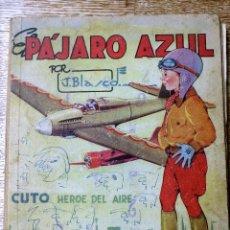 Libros antiguos: PAJARO AZUL POR JESUS BLASCO 1ª EDICION AÑOS 40. Lote 82747664