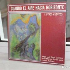 Libros antiguos: CUANDO EL AIRE HACÍA HORIZONTE Y OTROS CUENTOS,JOSE LUIS SOSA CAMPOS. CANARIAS 1988.VER FOTO-INDICE. Lote 82788140