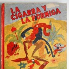 Libros antiguos: LA CIGARRA Y LA HORMIGA - WALT DISNEY - SINFONÍAS INOCENTES - AÑO 1936 . Lote 83156624