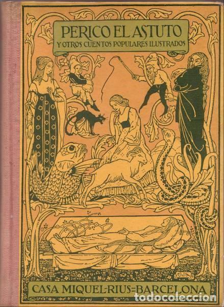 PERICO EL ASTUTO Y OTROS CUENTOS POPULARES ILUSTRADOS (Libros Antiguos, Raros y Curiosos - Literatura Infantil y Juvenil - Cuentos)