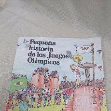 Libros antiguos: PEQUEÑA HISTORIA DE LOS JUEGOS OLÍMPICOS - EDITORIAL MEDITERRANIA - AÑO 1985. Lote 83425028