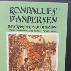 Libros antiguos: RONDALLES D´ANDERSEN,IL.LUSTRADES PER ARTHUR RACKHAM,VERSIÓ CATALANA DE JOSEP CARNER I MARIÀ MANENT. Lote 85437156