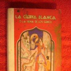 Libros antiguos: - LA CIERVA BLANCA. CUENTOS DE LAS MIL Y UNA NOCHES - (MADRID, CALLEJA, C.1920). Lote 87145036