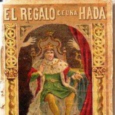 Libros antiguos: EL REGALO DEL HADA - RECREO CALLEJA, C. 1910. Lote 87624628