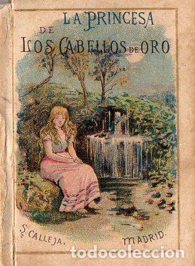LA PRINCESA DE LOS CABELLOS DE ORO - RECREO CALLEJA, C. 1910 (Libros Antiguos, Raros y Curiosos - Literatura Infantil y Juvenil - Cuentos)